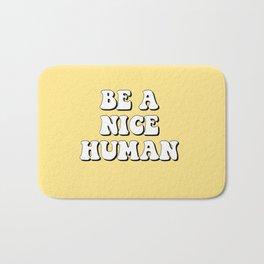 Be a Nice Human Bath Mat