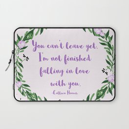 I'm Not Finished Falling in Love with You Laptop Sleeve