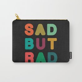 Sad but Rad Carry-All Pouch