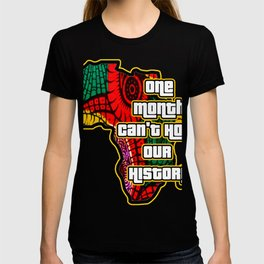 One Month Can't Hold Our History African Collage T-shirt