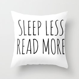 sleep less read more Throw Pillow