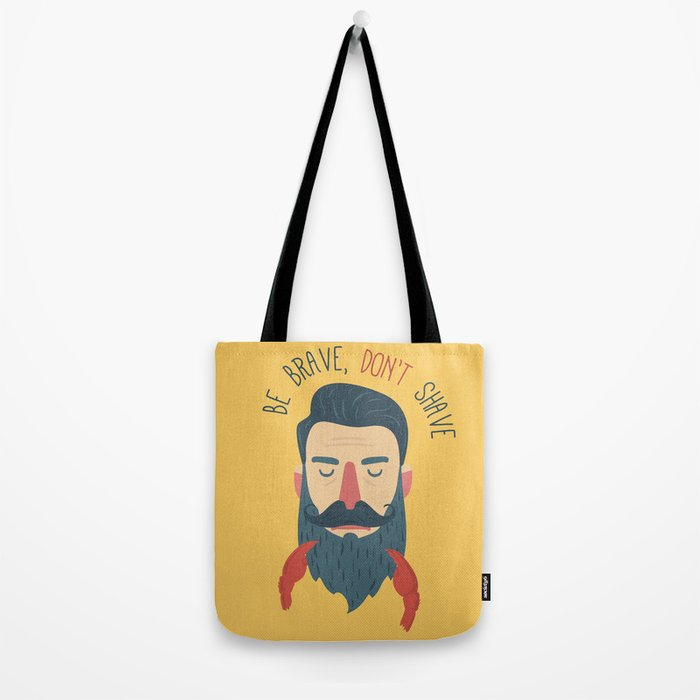 Be brave, don't shave Tote Bag