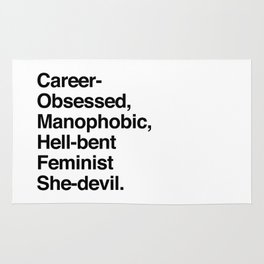 Career-Obsessed Banshee / Manophobic Hell-Bent Feminist She-Devil - Dark on Light Rug