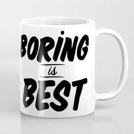 Boring is Best Coffee Mug