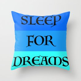 SLEEP FOR DREAMS Throw Pillow