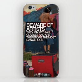 Beware of Artists; They Mix With All Classes of Society and Are Therefore Most Dangerous Poster iPhone Skin