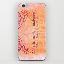 'Love is merely a madness' As You Like It - Shakespeare Love Quotes iPhone Skin