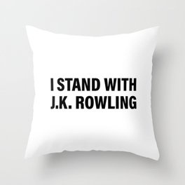 I Stand With J.K. Rowling Throw Pillow