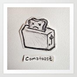 Comatoast Art Print