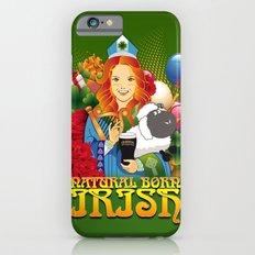 Natural Born Irish  Slim Case iPhone 6s