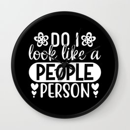 Do I look like a people person sassy quote 2020 Wall Clock