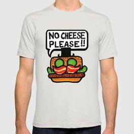 no cheese please! T-shirt