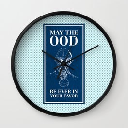 May the ood be ever in your favor Wall Clock