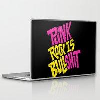 punk rock Laptop & iPad Skins featuring Punk Rock is Bullshit by Chris Piascik