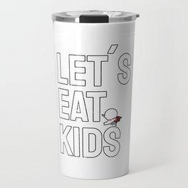 Lets Eat Kids Commas Saves Lives Travel Mug