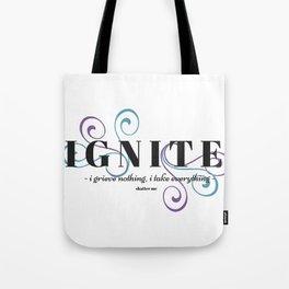 Ignite Me - White Tote Bag