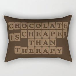Chocolate is Cheaper Than Therapy Rectangular Pillow