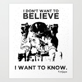 """Carl Sagan """"I Don't Want to Believe"""" Quote Art Print"""