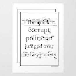 The Quick Corrupt Art Print
