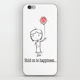 hold on to happiness iPhone Skin