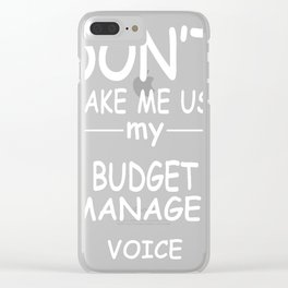BUDGET-MANAGER-tshirt,-my-BUDGET-MANAGER-voice Clear iPhone Case