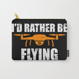 Drone rather fly Carry-All Pouch
