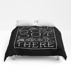 GO OUT THERE (BW) Comforters