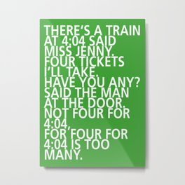 There's a train at 4:04 - Tongue Twisters Metal Print