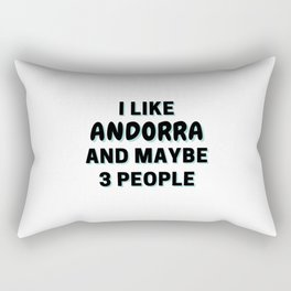 I Like Andorra And Maybe 3 People Rectangular Pillow