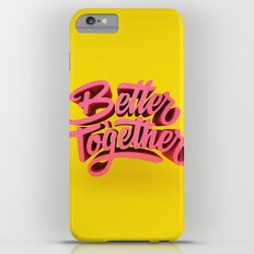 Better Together Slim Case iPhone 6 Plus