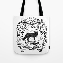 Not Ours to Wear Vegan Statement Tote Bag
