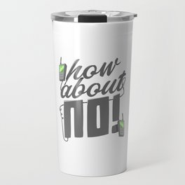 How About No Travel Mug