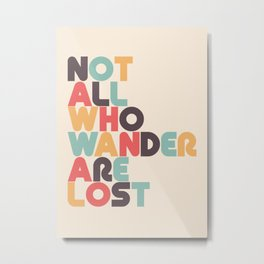 Retro Not All Who Wander Are Lost Typography Metal Print