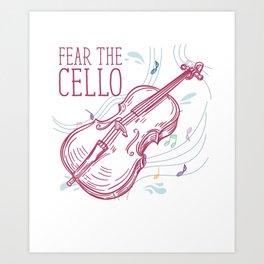 Fear The Cello Art Print