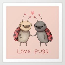 Love Pugs Art Print
