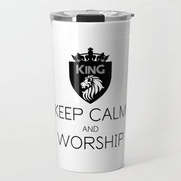 KEEP CALM AND WORSHIP Travel Mug