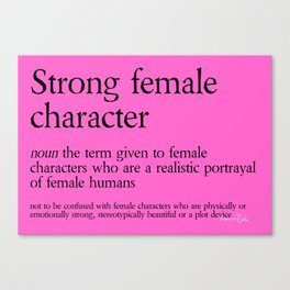 Strong Female Character Definition Canvas Print
