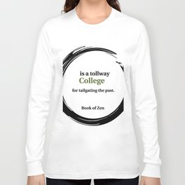 Zen Humor Quote on College Long Sleeve T-shirt