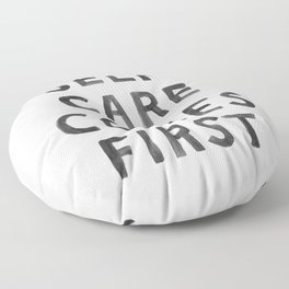 Self-Care Comes First Floor Pillow