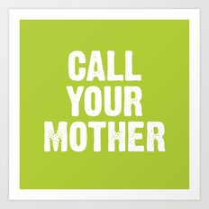 Call your mother Art Print