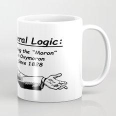 """Liberal Logic: Putting the """"Moron"""" in Oxymoron Since 1828 Mug"""