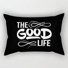 The Good Life Rectangular Pillow