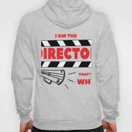 Because I Am The Director That Is Why graphic, Movie Maker Tee Hoody