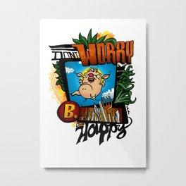 Don't worry, die happy! Metal Print