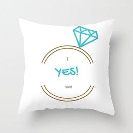 I said Yes! Throw Pillow