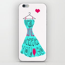 Wear Love Wherever You Go (aqua) iPhone Skin