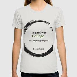 Zen Humor Quote on College T-shirt