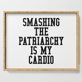 Smashing The Patriarchy is My Cardio Serving Tray
