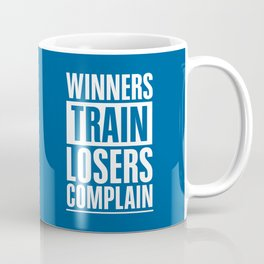 Lab No. 4 - Winners Train Losers Complain Inspirational Quotes poster Coffee Mug
