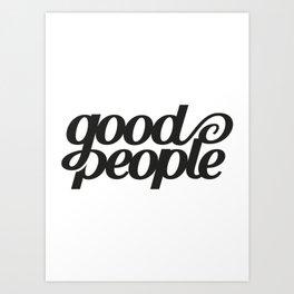 Good People Art Print